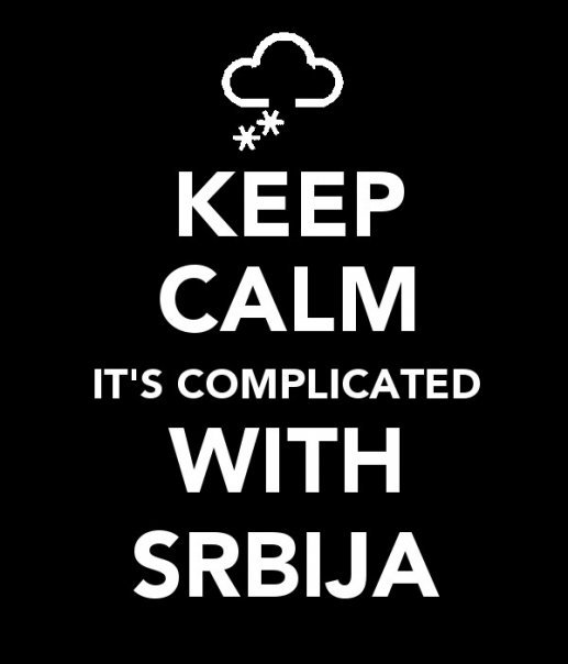 Keep calm, it's complicated with Srbija